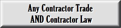 Any Contractor Trade AND Contractor Law
